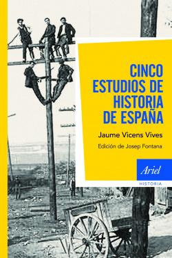 CINCO ESTUDIOS DE LA HISTORIA DE ESPAÑA