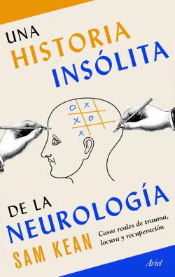 LA HISTORIA INSÓLITA DE LA NEUROLOGÍA