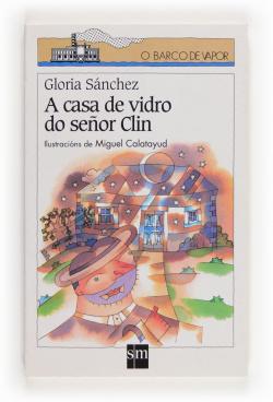 A casa de vidrio do Señor Clin