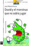 David y el monstruo que no sabía jugar
