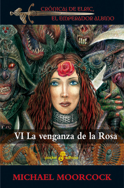 Cronicas de Elric, el emperador albino: VI La vengaza de la Rosa