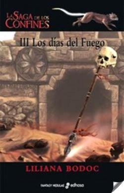 La saga de los confines III. Los días de fuego