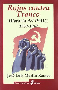 Rojos contra Franco. Historia del PSUC 1939-1947