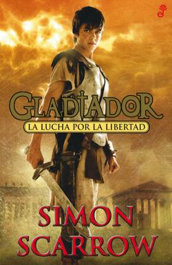 La lucha por la libertad. Gladiador