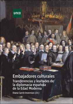 Embajadores culturales: transferencias y lealtad de la diplomacia española en la Edad Moderna