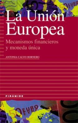 Union europea.mecanismos financieros y moneda unica