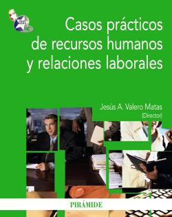 CASOS PRACTICOS RECURSOS HUMANOS Y RELACIONES LABORALES