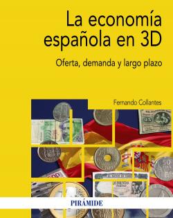 ECONOMIA ESPAÑOLA EN 3D, LA.(ECONOMIA Y EMPRESA)