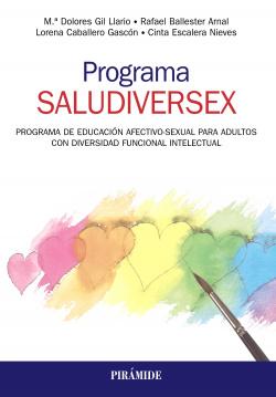PROGRAMA SALUDIVERSEX. PROGRAMA DE EDUCACIÓN AFECTIVO-SEXUAL PARA ADULTOS CON DIVERSIDAD FUNCINAL INTELECTUAL