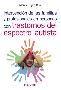 INTERVENCIÓN DE LAS FAMILIAS Y PROFESIONALES EN PERSONAS CON TRASTORNOS DEL ESPECTRO AUTISTA