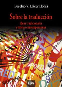 Sobre traducción:ideas tradicionales teorías contemporáneas