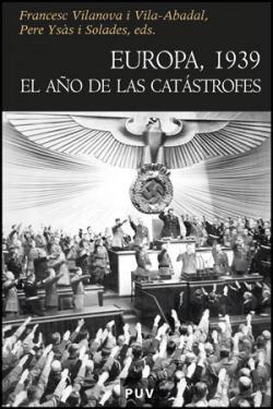 Europa 1939 el año de las catÁstrofes