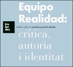 Equipo realidad:critica,autoria i identitat