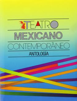 Teatro mexicano contemporáneo : antología