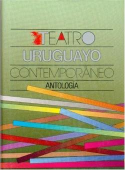 Teatro uruguayo contemporáneo : antología