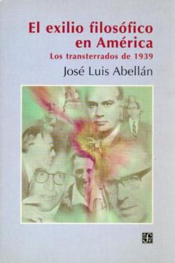 El exilio filosófico en América : Los transterrados de 1939