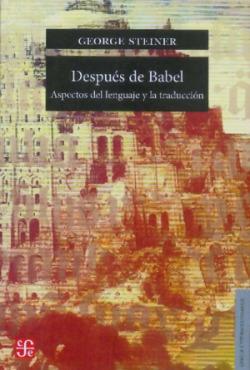 Después de Babel : aspectos del lenguaje y la traducción
