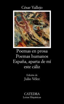 Poemas en prosa; Poemas humanos; España, aparta de mí este cáliz