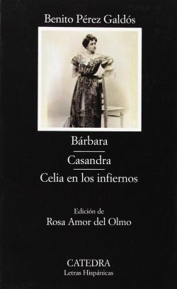 Bárbara; Casandra; Celia en los infiernos