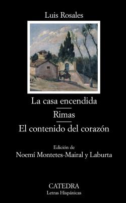 La casa encendida; Rimas; El contenido del corazón