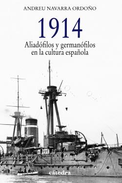 1914:aliadófilos y Germanófilos en la cultura española