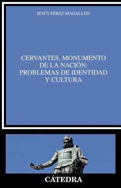 Cervantes, monumento de la nación:problemas de indentidad y cultura