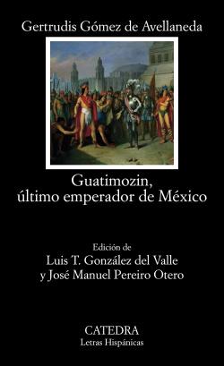 Guatimozin, ultimo emperador de México