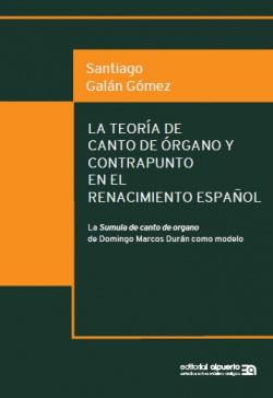 LA TEORíA DE CANTO DE óRGANO Y CONTRAPUNTO EN EL RENACIMIENTO