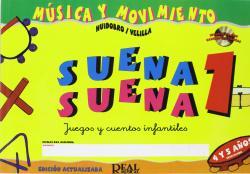 SUENA SUENA 1.JUEGOS Y CUENTOS 4-5 AÑOS.(MUSICA Y MOVIMIENT