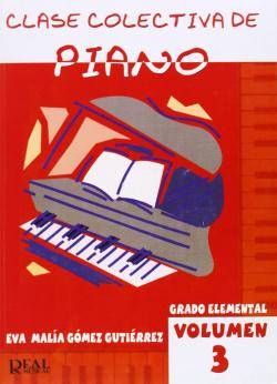 CLASE COLECTIVA DE PIANO GRADO ELEMENTAL VOL. 3
