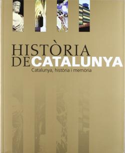 Història de Catalunya. Catalunya, història i memòria