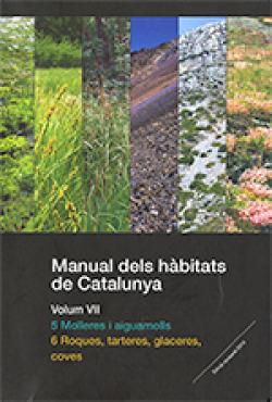 Manual dels hàbitats de Catalunya. Volum VII. 5 Molleres i aiguamolls. 6 Roques, tarteres, glaceres, coves