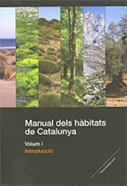 Manual dels h?bitats de Catalunya. Volum I. Introducciù
