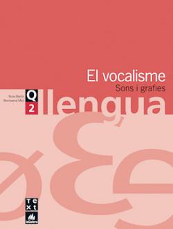 (CAT).(07).QUAD.LLENGUA 2.EL VOCALISME (1R-2N ESO)