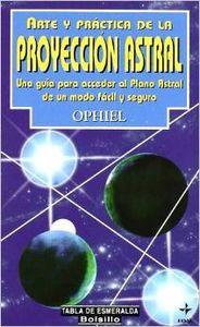 Arte y práctica de la proyección astral