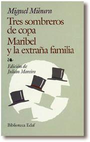 Tres sombreros de copa ; Maribel y la extraña familia