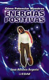 Cómo potenciar nuestras energías positivas