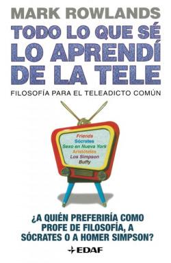 Todo lo que sé lo aprendí de la tele