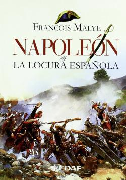 Napoleon y la locura espa�ola