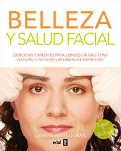 BELLEZA Y SALUD FACIAL EJERCICIOS Y MASAJES PARA CONSEGUIR U
