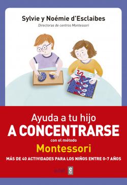 AYUDA A TU HIJO A CONCERTRARSE CON EL MÉTODO MONTESSORI