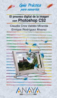 El proceso digital de la imagen con Photoshop CS2