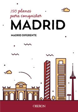 150 PLANES PARA CONQUISTAR MADRID