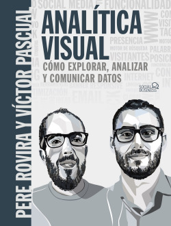 Analítica Visual. Como explorar, analizar y comunicar datos