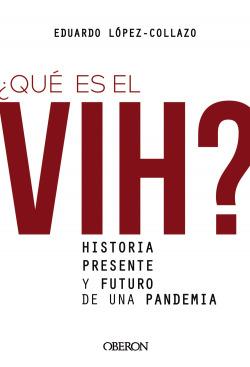 ¿Qué es el VIH? Historia, presente y futuro de una pandemia