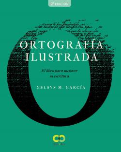 Ortografía ilustrada. El libro para mejorar la escritura