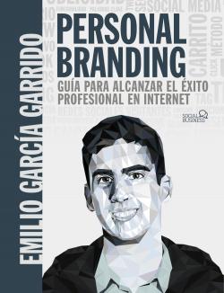 Personal Branding. Gu¡a para alcanzar el éxito profesional en Int