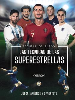 Escuela de Futbol. Las técnicas de las superestrellas