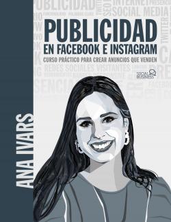 Publicidad en Facebook e Instagram. Curso práctico para crear anuncios que venden
