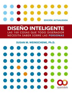 Diseño Inteligente. Edición actualizada. Las 100 cosas que todo diseñador necesita saber sobre las personas